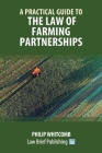A Practical Guide to the Law of Farming Partnerships Cover Image