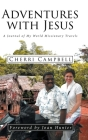 Adventures with Jesus: A Journal of My World Missionary Travels Cover Image