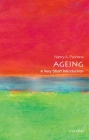 Ageing: A Very Short Introduction (Very Short Introductions) Cover Image