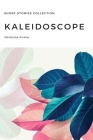 Kaleidoscope: Short Stories Collection Cover Image