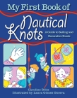 My First Book of Nautical Knots: A Guide to Sailing and Decorative Knots Cover Image