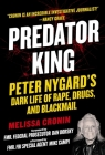 Predator King: Peter Nygard's Dark Life of Rape, Drugs, and Blackmail Cover Image