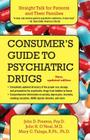 Consumer's Guide to Psychiatric Drugs: Straight Talk for Patients and Their Families (Updated) Cover Image