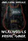 Werewolves of Bristol Manor Cover Image