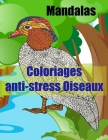 Mandalas Coloriages anti-stress Oiseaux: Magnifiques mandalas Oiseaux / Plus de 40 dessins à colorier pour les petits et les grands Cover Image