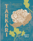 Tarkari: Innovative Vegetarian and Vegan Indian Dishes with Heart and Soul Cover Image