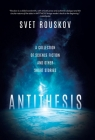 Antithesis: A Collection of Science Fiction and Other Short Stories Cover Image