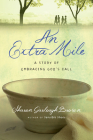 An Extra Mile: A Story of Embracing God's Call (Sensible Shoes) Cover Image