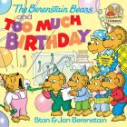 The Berenstain Bears and Too Much Birthday (First Time Books(R)) Cover Image