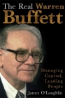 The Real Warren Buffett: Managing Capital, Leading People Cover Image