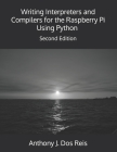 Writing Interpreters and Compilers for the Raspberry Pi Using Python: Second Edition Cover Image