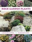 Rock Garden Plants: A Color Encyclopedia Cover Image