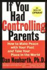If You Had Controlling Parents: How to Make Peace with Your Past and Take Your Place in the World Cover Image