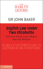 English Law Under Two Elizabeths: The Late Tudor Legal World and the Present (Hamlyn Lectures) Cover Image