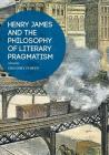 Henry James and the Philosophy of Literary Pragmatism Cover Image