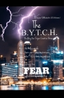 The B.Y.T.C.H. Book: The BYTCH ( Building Your Trojan Creative Horse ) Helping take the fear out of entrepreneurs Cover Image