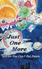 Just One More: Stories You Can't Put Down Cover Image