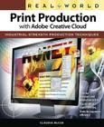 Real World Print Production with Adobe Creative Cloud: Industrial-Strength Production Techniques Cover Image