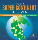 From a Super Continent to Seven - The Pangaea and the Continental Drift Grade 5 - Children's Earth Sciences Books Cover Image