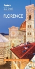 Fodor's Florence 25 Best (Full-Color Travel Guide) Cover Image