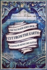 Cut From The Earth (The Tile Maker Series Book 1) Cover Image