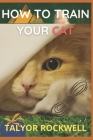 How to Train your Cat Cover Image