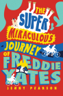 The Super Miraculous Journey of Freddie Yates Cover Image