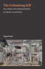 The Colonizing Self: Or, Home and Homelessness in Israel/Palestine Cover Image