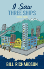 I Saw Three Ships: West End Stories Cover Image