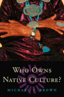 Who Owns Native Culture? Cover Image