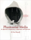 Phantasmal Media: An Approach to Imagination, Computation, and Expression Cover Image