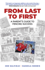 From Last to First: A Parent's Guide to Fencing Success Cover Image