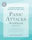 Panic Attacks Workbook: Second Edition: Panic Attacks Workbook: Second Edition: A Guided Program for Beating the Panic Trick: Fully Revised and Updated (Panic Attacks 2nd edition) Cover Image