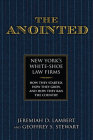 The Anointed: New York's White Shoe Law Firms--How They Started, How They Grew, and How They Ran the Country Cover Image