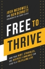 Free to Thrive: How Your Hurt, Struggles, and Deepest Longings Can Lead to a Fulfilling Life Cover Image