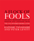 A Flock of Fools: Ancient Buddhist Tales of Wisdom and Laughter from the One Hundred Parable Sutra Cover Image