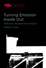 Turning Emotion Inside Out: Affective Life beyond the Subject (Studies in Phenomenology and Existential Philosophy) Cover Image