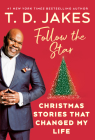 Follow the Star: Christmas Stories That Changed My Life Cover Image