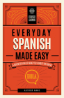 Everyday Spanish Made Easy: A Quick Review of What You Forgot You Knew (Everyday Learning) Cover Image
