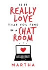 Is It Really Love That You Find in a Chat Room Cover Image