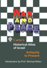 War and Peace: Carta's Historical Atlas of Israel Cover Image