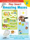 Play Smart Amazing Mazes Ages 2-4: At-home Write-off Workbook with Erasable Marker Cover Image