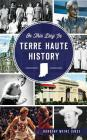On This Day in Terre Haute History Cover Image