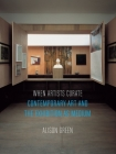 When Artists Curate: Contemporary Art and the Exhibition as Medium (Art Since the '80s) Cover Image