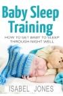 Baby Sleep Training: How to Get Baby to Sleep Through Night Well Cover Image