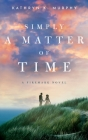 Simply A Matter Of Time Cover Image