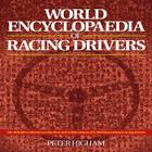 World Encyclopaedia of Racing Drivers: The definitive reference to the lives and achievements of 2,500 international racing drivers Cover Image