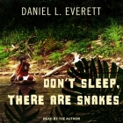 Don't Sleep, There Are Snakes Lib/E: Life and Language in the Amazonian Jungle Cover Image