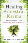 Healing Ancestral Karma: Free Yourself from Unhealthy Family Patterns Cover Image