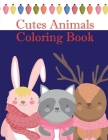 Cutes Animals Coloring Book: The Coloring Pages, design for kids, Children, Boys, Girls and Adults Cover Image